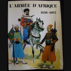 1. L'ARMÉE D'AFRIQUE 1830-1962 (LAVAUZELLE)