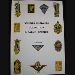 0. INSIGNES MILITAIRES COLLECTION J. BALME - SAUMUR DE 001 A 250 (C94)