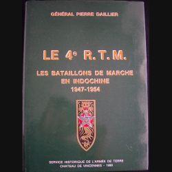 0. Le 4è R.T.M Les bataillons de marche en Indochine 1947-1954 du Général Pierre Daillier (C73)