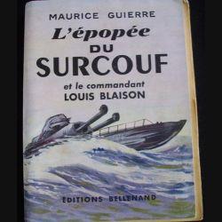 1. L'EPOPEE DU SURCOUF ET LE CDT LOUIS BLAISON (MAURICE GUIERRE)