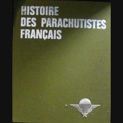 1. HISTOIRE DES PARACHUTISTES FRANÇAIS VOLUME 1 (PAUL GAUJAC) (82)