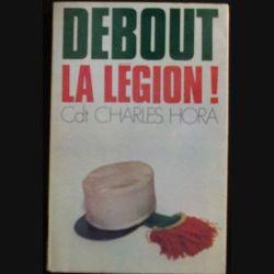 1. Debout la légion ! du Cdt Charles Hora aux éditions de la Pensée moderne (C78)