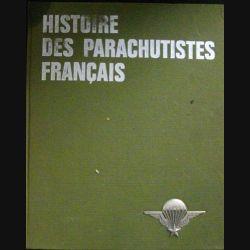 1. HISTOIRE DES PARACHUTISTES FRANÇAIS VOLUME 2 (PAUL GAUJAC)