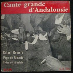 DISQUE 45 TOURS : CANTE GRANDE D'ANDALOUSIE RAFAEL ROMERO, PEPE DE ALMERIA ET ELVIRA DEL ALBAICIN LD 336 (C72)