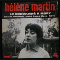 DISQUE 45 TOURS : HÉLÈNE MARTIN LE CONDAMNÉ A MORT N°EX 614 (C72)