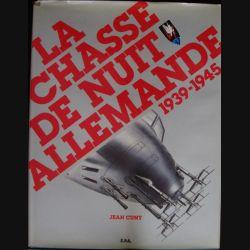 2°GM : La chasse de nuit allemande 1939-1945 de Jean Cuny aux éditions E.P.A (C73)