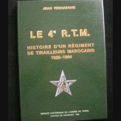 1. Le 4è R.T.M Histoire d'un régiment de tirailleurs marocains 1920-1964 de Jean Verhaeghe (C73)