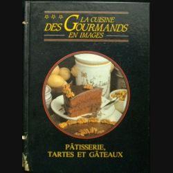 LA CUISINE DES GOURMANDS EN IMAGES PÂTISSERIE TARTES / GATEAUX (C90)
