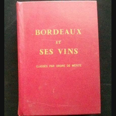 BORDEAUX ET SES VINS CLASSÉS PAR ORDRE DE MÉRITE AVEC CARTE (C76)