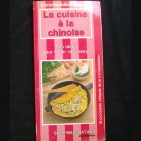 Encyclop die int grale la cuisine a la chinoise suzi wan for Cuisine integrale