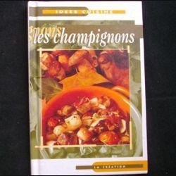 IDÉES CUISINE : LES CHAMPIGNONS (C72)
