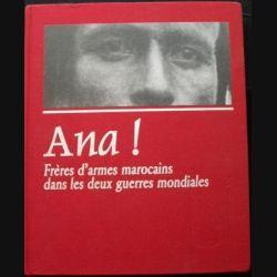 1. ANA! FRÈRES D'ARMES MAROCAINS DANS LES 2 GUERRES MONDIALES (C80)