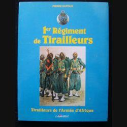 1. 1° RTM : 1° RÉGIMENT DE TIRAILLEURS DE PIERRE DUFOUR