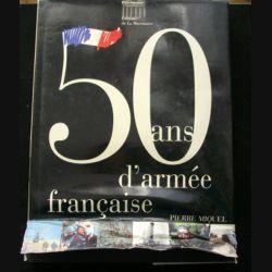 1. 50 ans d'armée française de Pierre Miquel aux éditions de la Martinière (C71)