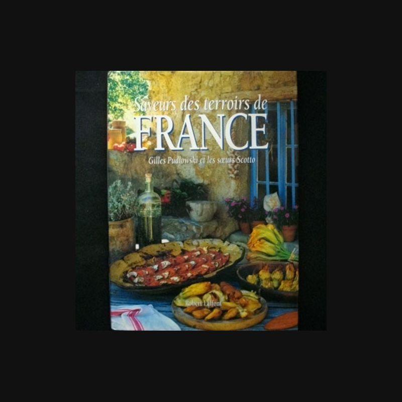 Livre de cuisine saveurs des terroirs de france de for Arte cuisine des terroirs