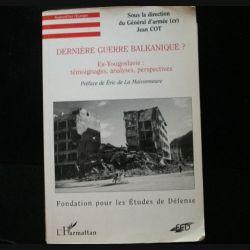 1. Dernière guerre balkanique? du Général d'Armée Jean Cot aux éditions FED L'Harmattan (C70)