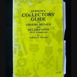 0. Vernon's collector's guide to Orders, medals and decorations with evaluation by Sydney B. Vernon (1986) (C90)