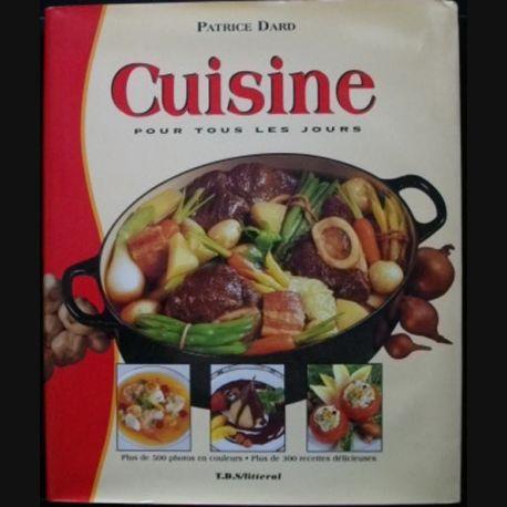 cuisine pour tous les jours de patrice dard 300 recettes