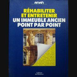 Livre intitulé réhabiliter et entretenir un immeuble ancien point par point par Anah aux éditions du Moniteur 1989