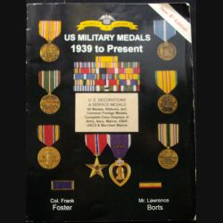 US Military medals 1939 to Present par Colonel Frank Foster et M. Lawrence Borts