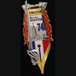 """PROMOTION POMPIERS : insigne de la 74° promotion de l'école nationale supérieure des officiers de sapeurs pompiers ENSOSP """"Nicolas Debarge"""" de fabrication Boussemart 2011"""