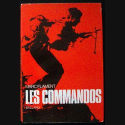 "LIVRE : roman ""les Commandos"" de Marc Flament aux Editions Balland"