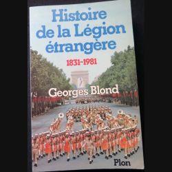 Histoire de la légion étrangère 1831 - 1981 écrit par Georges Blond aux éditions Plon