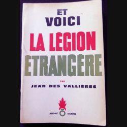 HISTOIRE MILITAIRE : Livre et Voici la Légion étrangère écrit par Jean des Vallières aux éditions André Bonne