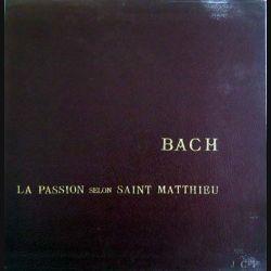 La Passion selon Saint Matthieu de Bach sous la direction de Fritz Lehmann éditions J.C.P