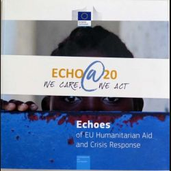 livre sur Echo@20 we care, we act Echoes of Humanitarian Aid and Crisis Response