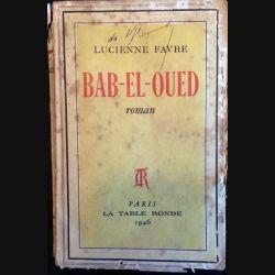 1. Bab-el-Oued de Lucienne Favre aux éditions la table ronde