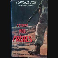 1. C'étaient nos frères de Alphonse Juin aux éditions les presses de la cité