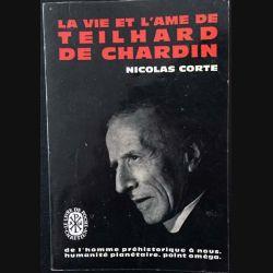 1. La vie et l'âme de Teilhard de Chardin de Nicolas Corte aux éditions Arthème Fayard 1957