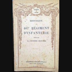 1. Historique du 407e Régiment d'Infantinerie pendant la guerre 1914-1918 aux éditions Berger-Levrault