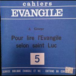 1. Cahiers Evangile - 5 - Pour lire l'Evangile selon saint Luc de Augustin George aux éditions du Cerf