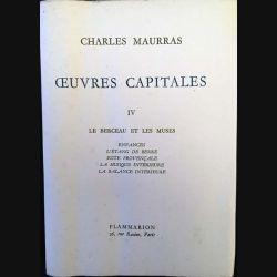 1. Oeuvres capitales IV Le berceau et les muses de Charles Maurras aux éditions Flammarion 1954