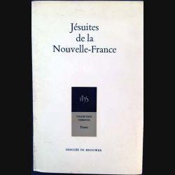 1. Jésuites de la Nouvelle-France texte choisis et présentés par F.Roustang aux éditions Desclée de Brouwer