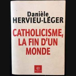 1. Catholicisme la fin d'un monde de Danièle Hervieu-Léger aux éditions Bayard