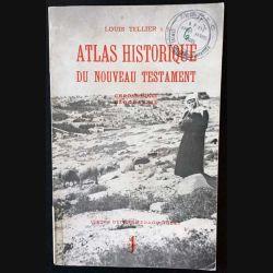 1. Atlas historique du nouveau testament - Chronologie, géographie de Louis Tellier aux éditions Spes 1936