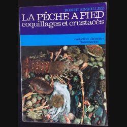 1. La pêche à pied coquillages et crustacés de Robert Sinsoilliez aux éditions Flammarion