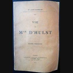 1. Vie de Mgr D'Hulst Tome Second de Mgr Alfred Baudrillart aux éditions ancienne librairie Poussielgue 1914