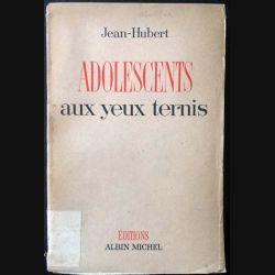 1. Adolescents au yeux ternis de Jean-Hubert aux éditions Albin Michel