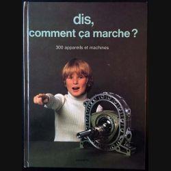 1. Dis comment ça marche? Les machines à la maison de Fernand Lot aux éditions Hachette