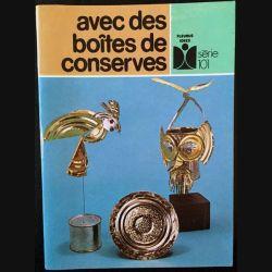 1. Avec des boîtes de conserves de Daniel Picon aux éditions Fleurus