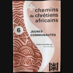 1. Chemins de chrétiens africains 6 jeunes communautés de Raymond Deniel aux éditions Inades