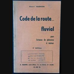 1. Code de la route fluvial pour bateau de plaisance à moteur de Henri Gagnon aux éditions H. Vagnon