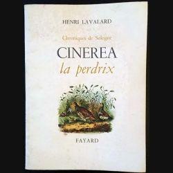 1. Cinerea la perdrix de Henri Lavalard aux éditions Fayard