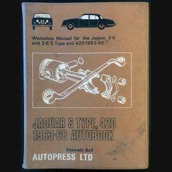 1. Jaguar S type, 420 1963-68 autobook de Kenneth Ball aux éditions Autopress LTD