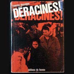 1. Déracinés ! de Francine Dessaigne aux éditions du Fuseau