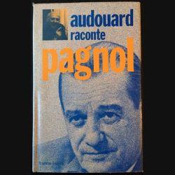 1. Audouard raconte Pagnol aux éditions France loisirs
